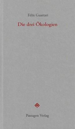 Abbildung von Guattari | Die drei Ökologien | 4. Auflage | 2019 | beck-shop.de
