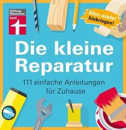 Abbildung von Heß | Die kleine Reparatur | 2019 | 111 einfache Anleitungen für Z...