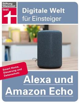 Abbildung von Albrecht | Alexa und Amazon Echo | 2019 | Smart Home, Steuerung und Date...