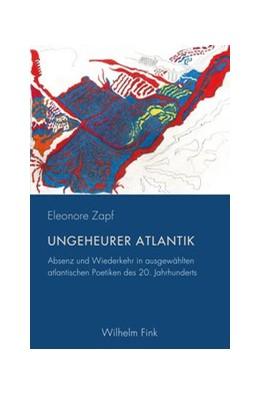 Abbildung von Zapf | Ungeheurer Atlantik | 2020 | Absenz und Wiederkehr in ausge...