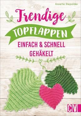 Abbildung von Diepolder | Trendige Topflappen | 1. Auflage | 2019 | beck-shop.de
