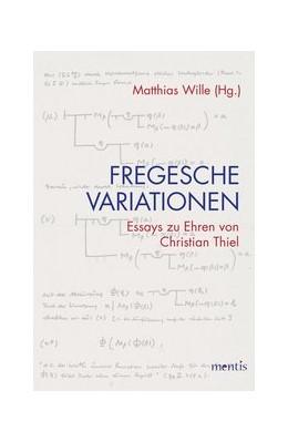 Abbildung von Wille | Fregesche Variationen | 2019 | Essays zu Ehren von Christian ...
