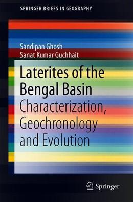 Abbildung von Ghosh / Guchhait   Laterites of the Bengal Basin   1. Auflage   2019   beck-shop.de
