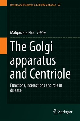 Abbildung von Kloc | The Golgi Apparatus and Centriole | 1st ed. 2019 | 2019 | Functions, Interactions and Ro... | 67