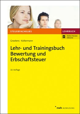 Abbildung von Grootens / Koltermann   Lehr- und Trainingsbuch Bewertung und Erbschaftsteuer   10., aktualisierte Auflage   2019