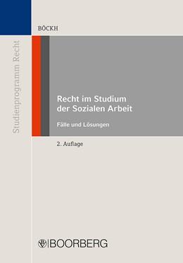 Abbildung von Böckh | Recht im Studium der Sozialen Arbeit | 2., aktualisierte Auflage | 2019 | Fälle und Lösungen