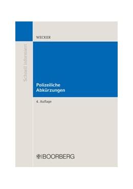 Abbildung von Wecker | Polizeiliche Abkürzungen | 4. Auflage | 2019 | beck-shop.de
