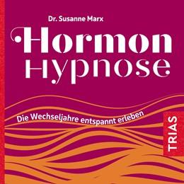 Abbildung von Marx | Hormon-Hypnose (Hörbuch) | 2019 | Die Wechseljahre entspannt erl...