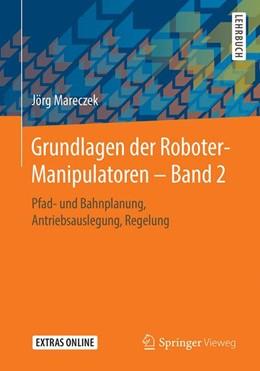 Abbildung von Mareczek | Grundlagen der Roboter-Manipulatoren – Band 2 | 2020 | Pfad- und Bahnplanung, Antrieb...