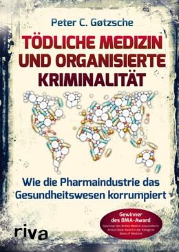 Abbildung von Gøtzsche   Tödliche Medizin und organisierte Kriminalität   2. Auflage   2019   beck-shop.de