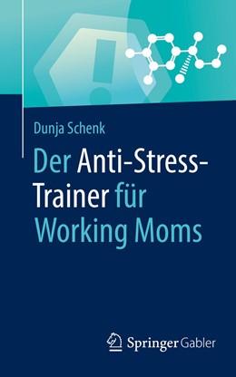 Abbildung von Schenk | Der Anti-Stress-Trainer für Working Moms | 2019