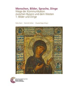 Abbildung von Daim / Rapp | Menschen, Bilder, Sprache, Dinge | 1. Auflage | 2018 | 9,1 | beck-shop.de