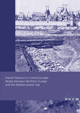 Abbildung von Dumont / Foucher | Inland Harbours in Central Europe: Nodes between Northern Europe and the Mediterranean Sea | 1. Auflage | 2020 | 38 | beck-shop.de