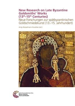 Abbildung von Bosselmann-Ruickbie   New Research on Late Byzantine Goldsmiths´ Works (13th-15th Centuries)   2019   Neue Forschungen zur spätbyzan...   13