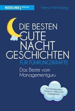 Abbildung von Mintzberg | Die besten Gute-Nacht-Geschichten für Führungskräfte | 1. Auflage | 2019 | beck-shop.de