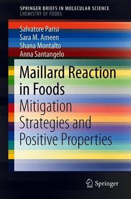 Abbildung von Parisi / Ameen / Montalto   Maillard Reaction in Foods   1st ed. 2019   2019   Mitigation Strategies and Posi...