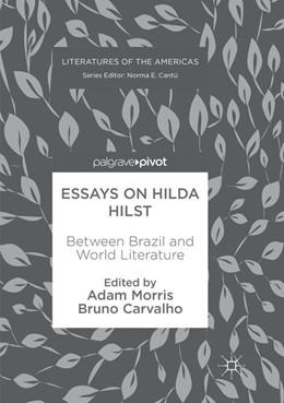 Abbildung von Morris / Carvalho | Essays on Hilda Hilst | Softcover reprint of the original 1st ed. 2018 | 2019 | Between Brazil and World Liter...
