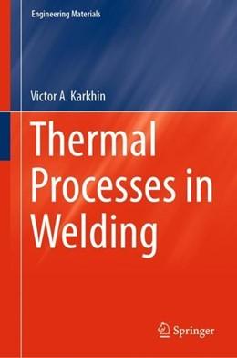 Abbildung von Karkhin | Thermal Processes in Welding | 2019