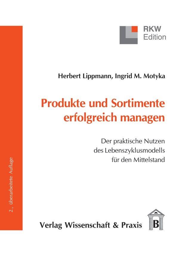 Produkte und Sortimente erfolgreich managen | Lippmann / Motyka | 2., überarb. Aufl., 2008 | Buch (Cover)