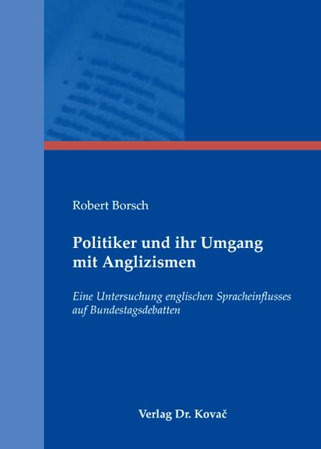 Politiker und ihr Umgang mit Anglizismen | Borsch, 2008 | Buch (Cover)