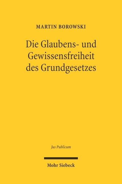 Die Glaubens- und Gewissensfreiheit des Grundgesetzes | Borowski | 1., Aufl., 2006 | Buch (Cover)
