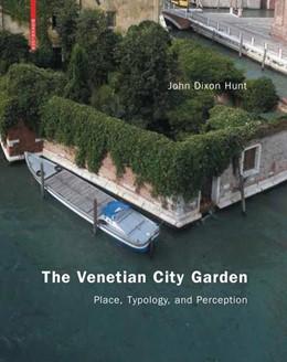 Abbildung von Hunt   The Venetian City Garden   2009   Place, Typology, and Perceptio...
