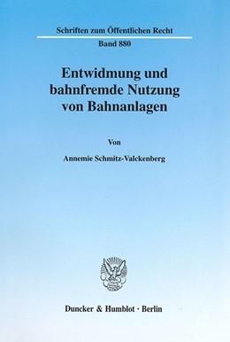 Abbildung von Schmitz-Valckenberg | Entwidmung und bahnfremde Nutzung von Bahnanlagen. | 2002 | 880