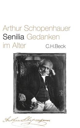 Abbildung von Schopenhauer, Arthur | Senilia | 2., durchgesehene Auflage | 2015 | Gedanken im Alter