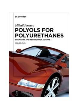 Abbildung von Ionescu   Mihail Ionescu: Polyols for Polyurethanes. Volume 1   3. Auflage   2019   beck-shop.de