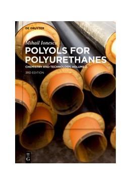 Abbildung von Ionescu | Polyols for Polyurethanes. Volume 2 | 3. Auflage | 2019 | beck-shop.de