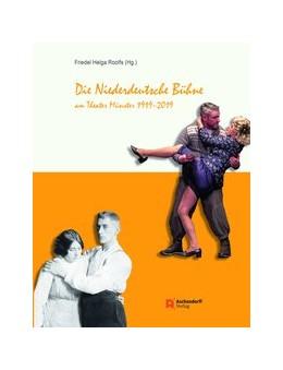 Abbildung von Roolfs | Die Niederdeutsche Bühne am Theater Münster | 1. Auflage | 2019 | beck-shop.de
