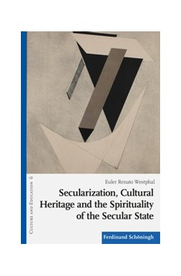Abbildung von Westphal | Secularization, Cultural Heritage and the Spirituality of the Secular State | 1. Auflage | 2019 | 6 | beck-shop.de