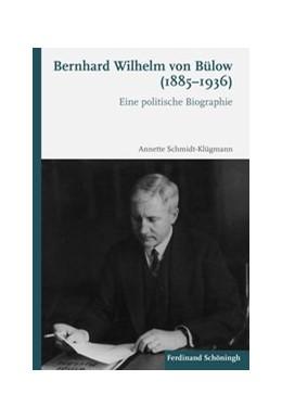 Abbildung von Schmidt-Klügmann | Bernhard Wilhelm von Bülow (1885-1936) | 1. Auflage 2020 | 2019 | Eine politische Biographie