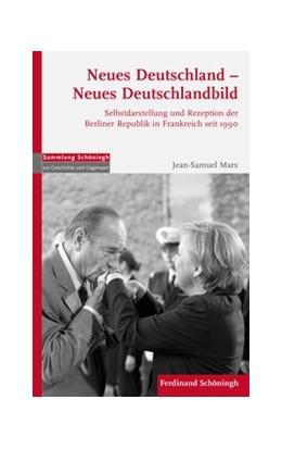 Abbildung von Marx   Neues Deutschland – neues Deutschlandbild?   1. Auflage 2019   2019   Selbstdarstellung und Rezeptio...