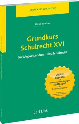 Abbildung von Schröder | Grundkurs Schulrecht XVI | 2019 | Ein Wegweiser durch das Schulr...