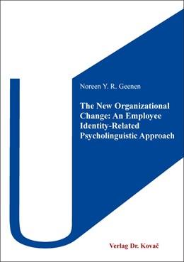Abbildung von Geenen   The New Organizational Change: An Employee Identity-Related Psycholinguistic Approach   2019   507