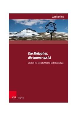 Abbildung von Detering / Hoff / Böldl / Fürstenberg | Die Metapher, die immer da ist | 1. Auflage | 2019 | Studien zur Literaturtheorie u... | Band 346