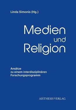Abbildung von Simonis | Medien und Religion | 1. Auflage | 2019 | beck-shop.de