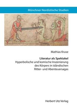 Abbildung von Kruse | Literatur als Spektakel | 1. Auflage | 2016 | beck-shop.de