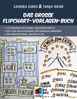 Abbildung von Dirks / Wehr | Das große Flipchart-Vorlagen-Buch | 2019 | Über 180 Vorlagen von Agenda b...
