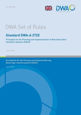 Abbildung von Standard DWA-A 272 E Principles for the Planning and Implementation of New Alternative Sanitation Systems (NASS)   1. Auflage   2019   beck-shop.de