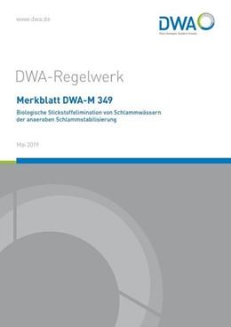 Abbildung von Merkblatt DWA-M 349 Biologische Stickstoffelimination von Schlammwässern der anaeroben Schlammstabilisierung | Mai 2019 | 2019