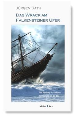Abbildung von Rath | Das Wrack am Falkensteiner Ufer | 1. Auflage | 2019 | beck-shop.de