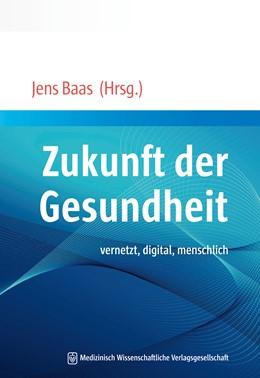 Abbildung von Baas (Hrsg.)   Zukunft der Gesundheit   2019   vernetzt, digital, menschlich