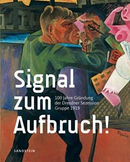 Abbildung von Schmidt / Porstmann | Signal zum Aufbruch! | 2019 | 100 Jahre Gründung der Dresdne...