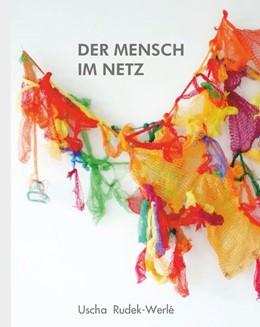 Abbildung von Rudek-Werlé | DER MENSCH IM NETZ | 1. Auflage | 2019 | beck-shop.de