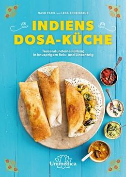 Abbildung von Patel / Scheintaub | Indiens Dosa-Küche | 1. Auflage | 2019 | beck-shop.de