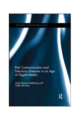 Abbildung von Gesser-Edelsburg / Shir-Raz | Risk Communication and Infectious Diseases in an Age of Digital Media | 2019