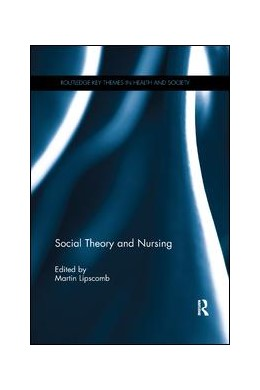 Abbildung von Lipscomb   Social Theory and Nursing   2019