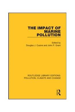 Abbildung von Cusine / Grant | The Impact of Marine Pollution | 1. Auflage | 2019 | beck-shop.de